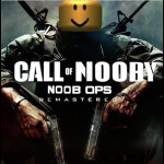 Call Of Nooby: Noob Ops Remastered (EARLY BETA)