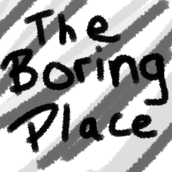 the boring place