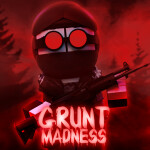 [CLOSED] Project Grunt Madness