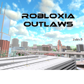 Robloxia Outlaws [free access] [work-in-progress]