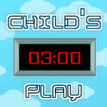 [TEMPORARILY CLOSED] Child's Play