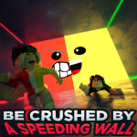 Be Crushed by a Speeding Wall
